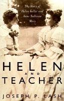 Helen And Teacher: The Story Of Helen Keller And Anne Sullivan Macy