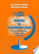 Manual de psicomotricidad. (Teoria, exploracion, programacion y practica)