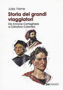 Storia dei grandi viaggiatori. Da Annone Cartaginese a Cristoforo Colombo