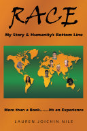 Race: My Story & Humanity's Bottom Line