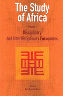 The Study Of Africa Disciplinary And Interdisciplinary Encounters