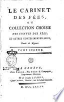 Le cabinet des f  es  ou collection choisie des contes des f  es  et autres contes merveilleux  orn  s de figures