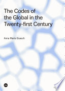 The Codes of the Global in the Twenty first Century