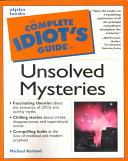 The Complete Idiot s Guide to Unsolved Mysteries