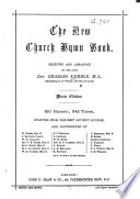 The New Church Hymn Book  selected and arranged by     C  Kemble  etc