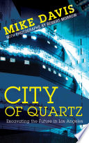 City of Quartz: Excavating the Future in Los Angeles (New Edition) An Update On Los Angeles As The