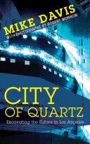 City of Quartz: Excavating the Future in Los Angeles (New Edition)