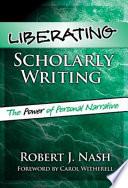Liberating Scholarly Writing
