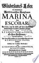 Wundersames Leben der Erhrwürdigen Vallisoletanischen Jungfrauen Marina von Escobar, aus dem was sie selbst auff ihrer Geistlichen Vätern Befehle verzeichnet zusammen getragen