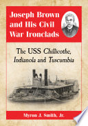 Joseph Brown and His Civil War Ironclads Brown Is A Quintessential Representative