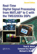 Real Time Digital Signal Processing from MATLAB   to C with the TMS320C6x DSPs  Second Edition
