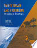 Paleoclimate and Evolution  with Emphasis on Human Origins