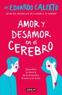 Amor Y Desamor En El Cerebro Love And Lack Of Love In The Brain