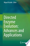 Directed Enzyme Evolution  Advances and Applications