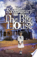 The Big House   a ghost story  love story and epic tale of good versus evil