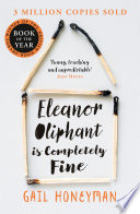 Eleanor Oliphant is Completely Fine: Debut Bestseller and Costa First Novel Book Award winner 2017 by Gail Honeyman