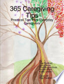 Ebook 365 Caregiving Tips: Practical Tips from Everyday Caregivers Epub Trish Hughes Kreis,Richard Kreis,Gincy Heins,Pegi Foulkrod,Kathy Lowrey Apps Read Mobile
