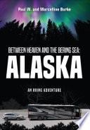 Between Heaven and the Bering Sea  Alaska