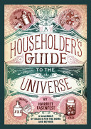 A Householder s Guide to the Universe  A Calendar of Basics for the Home and Beyond