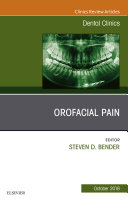 Orofacial Pain, An Issue of Dental Clinics of North America