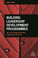Building Leadership Development Programmes: Zero Cost to High Investment Programmes That Work