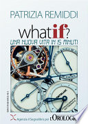 What if? Una nuova vita in 15 minuti
