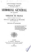 Armorial général des registres de la noblesse de France, résumé et précédé d'une notice sur la famille d'Hozier, ... par E. de Barthélemy
