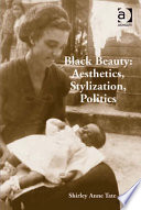 Black Beauty  Aesthetics  Stylization  Politics