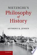 Nietzsche s Philosophy of History