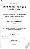 Die vorhandenen höhenmessungen in Schlesien, beider antheile, der grafschaft Glatz, der preussischen Lausitz und den angrenzungen, vorzüglich in den gebirgigen theilen