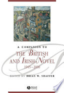A Companion to the British and Irish Novel 1945   2000