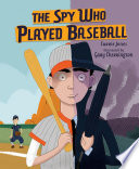 The Spy Who Played Baseball