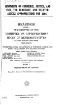 Departments Of Commerce Justice And State The Judiciary And Related Agencies Appropriations For 1986 Department Of Justice