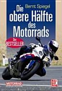 Die obere Hälfte des Motorrads