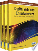 Digital Arts and Entertainment  Concepts  Methodologies  Tools  and Applications