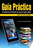 Gu  a pr  ctica de publicaci  n y promoci  n de libros en papel y ebook