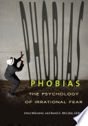 Phobias The Psychology Of Irrational Fear