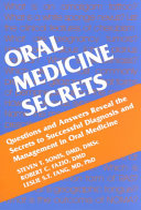 Oral Medicine Secrets : medically compromised patients. includes management of...