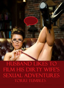 Husband Likes to Film Dirty Wife s Adventures   other Erotic Sex Stories XX
