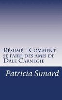 Résumé - Comment Se Faire Des Amis de Dale Carnegie