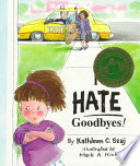 I Hate Goodbyes! : the goodbyes in her life, describes her...