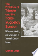 The Problem of Trieste and the Italo Yugoslav Border