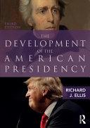 The Development of the American Presidency