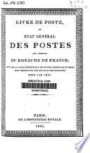 Livre de poste  ou   tat g  n  ral des postes aux chevaux du royaume de France suivi de la carte g  om  trique des routes desservies en poste  avec d  signation des relais et des distances pour l an 1831