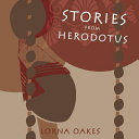 Stories from Herodotus That Is Why He Is