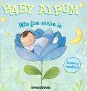Baby album  Alla fine arrivo io     nato un bambino