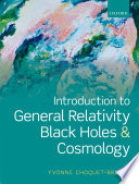 Introduction to General Relativity  Black Holes  and Cosmology