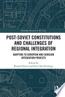 Post Soviet Constitutions and Challenges of Regional Integration