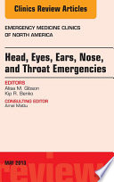 Head  Eyes  Ears  Nose  and Throat Emergencies  An Issue of Emergency Medicine Clinics