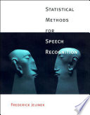Statistical Methods for Speech Recognition